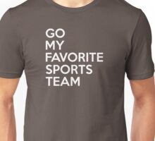 Go My Favorite Sports Team Unisex T-Shirt