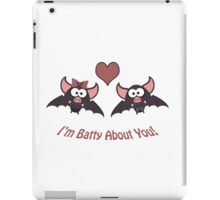 I'm Batty about You iPad Case/Skin