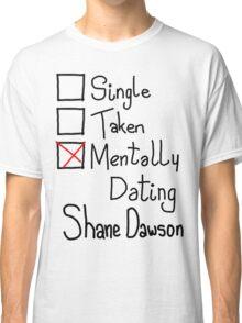 Mentally Dating Shane Dawson Classic T-Shirt