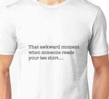 """""""That Awkward Moment"""" Funny and Embarrassing T Shirt Unisex T-Shirt"""