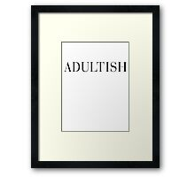 Adultish Couture Typography Framed Print