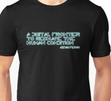 a digital frontier to reshape the human condition Unisex T-Shirt