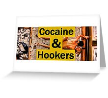 Cocaine & Hookers Greeting Card