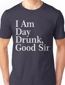 I Am Day Drunk, Good Sir Xmas Shirt Unisex T-Shirt