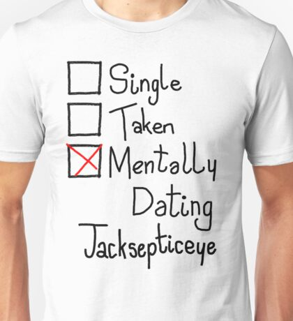 Mentally Dating Jacksepticeye Unisex T-Shirt