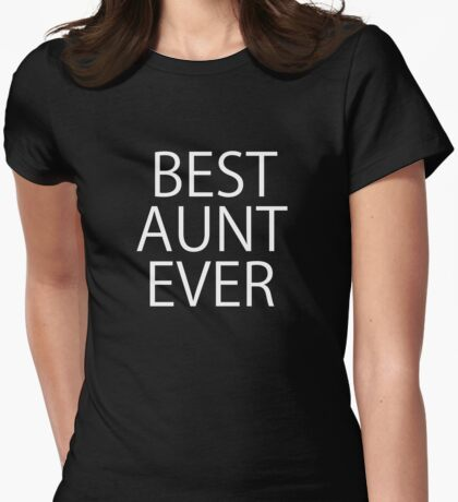 Best Aunt Ever Womens Fitted T-Shirt