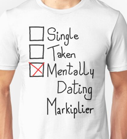 Mentally Dating Markiplier Unisex T-Shirt