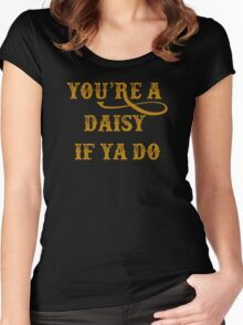 Tombstone Quote - You're A Daisy If You Do Women's Fitted Scoop T-Shirt