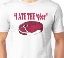 The Great Outdoors - I Ate The 96er Unisex T-Shirt