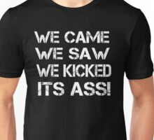 Ghostbusters Quote - We Came We Saw We Kicked Its Ass Unisex T-Shirt