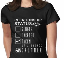 Relationship status - Taken by a badass drummer T-shirt Womens Fitted T-Shirt