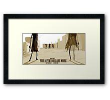 For a Few Dollars More- fan poster Framed Print