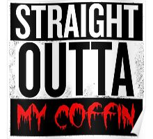 straight outta my coffin Poster