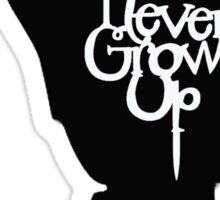 Never Grow Up Left Sticker