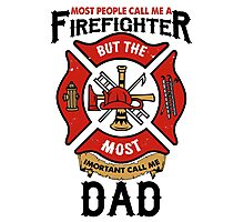 Firefighter Dad Photographic Print