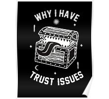 Why I Have Trust Issues  Poster