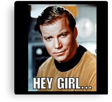 Hey girl... Sexy Kirk Canvas Print