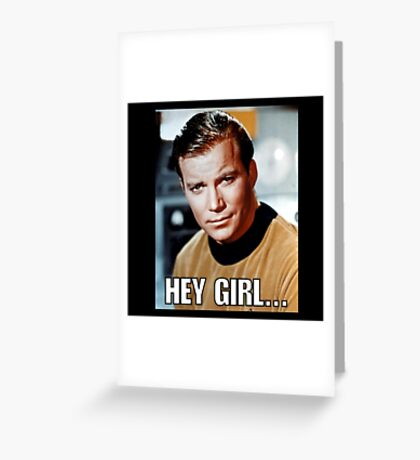 Hey girl... Sexy Kirk Greeting Card