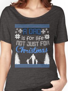 A DAD IS FOR LIFE NOT JUST FOR CHRISTMAS Women's Relaxed Fit T-Shirt