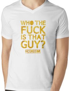 McGregor - Who the fuck is that guy?  Mens V-Neck T-Shirt