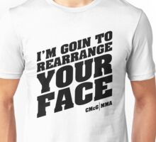McGregor - I'm goin to rearrange your face Unisex T-Shirt