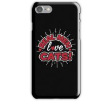 Real Men Love Cats iPhone Case/Skin