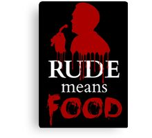 rude means FOOD Canvas Print