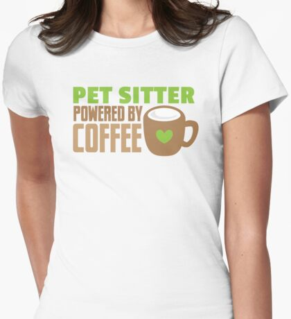 PET SITTER powered by coffee Womens Fitted T-Shirt