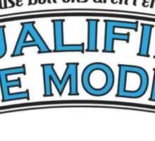 Qualified to be modified Sticker