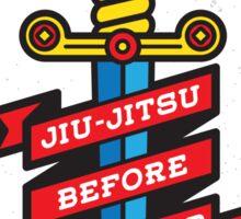 Jiu-Jitsu before dishonor Sticker