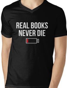 Real Books Never Die Shirt Book Lovers Readers Tee Mens V-Neck T-Shirt