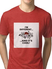 Different is Cool Tri-blend T-Shirt