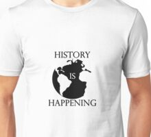 Hamilton Musical - History is Happening Unisex T-Shirt