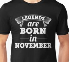 Legends are born in november gift shirt Unisex T-Shirt