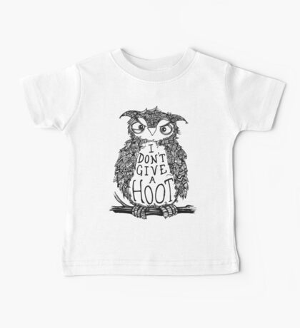 Not a single hoot was given Baby Tee