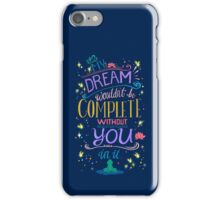 My Dream wouldn't be Complete without You! iPhone Case/Skin