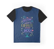 My Dream wouldn't be Complete without You! Graphic T-Shirt