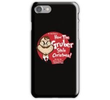 How the Gruber stole Christmas iPhone Case/Skin