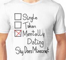Mentally Dating SkyDoesMinecraft Unisex T-Shirt