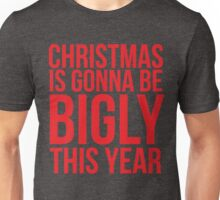 Christmas Is Gonna Be Bigly This Year Unisex T-Shirt
