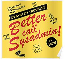 better call sysadmin Poster
