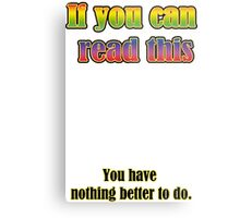 If you can read this... Metal Print