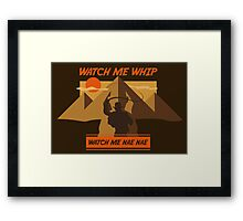 Watch Me Whip Framed Print