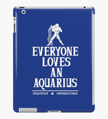 Everyone Loves An Aquarius iPad Case/Skin