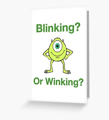 Mike Wazowski - Blinking or Winking - Cute Text Design Greeting Card