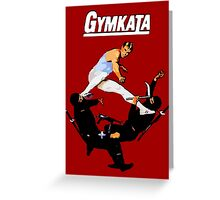 The skill of gymnastics, the kill of karate. Greeting Card