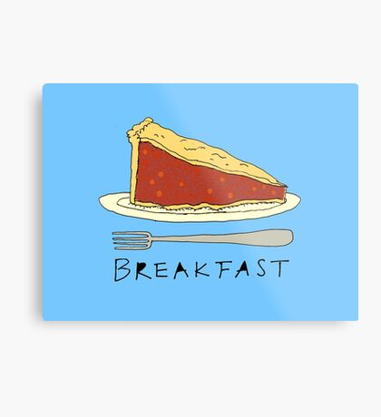 Pie for Breakfast Metal Print