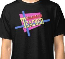 Beat the Teacher Classic T-Shirt