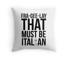 Fra-Gee-Lay Throw Pillow