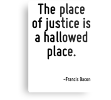 The place of justice is a hallowed place. Metal Print